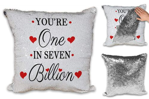 You're One in Seven Million Cute Sequin Reveal Magic Cushion Cover